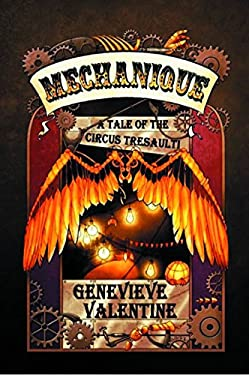 Mechanique: A Tale of the Circus Tresaulti 9781607012535
