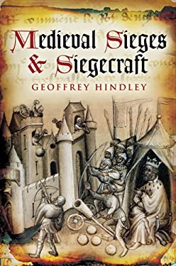 Medieval Sieges & Siegecraft 9781602396333