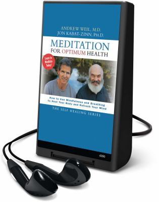Meditation for Optimum Health: How to Use Mindfulness and Breathing to Heal Your Body and Refresh Your Mind [With Earbuds] 9781608478682