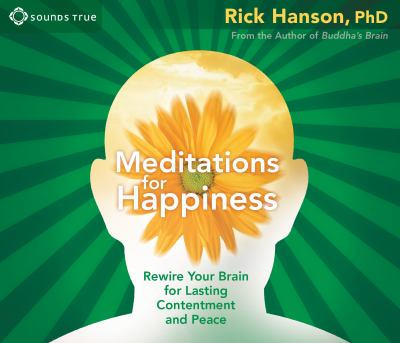 Meditations for Happiness: Rewire Your Brain for Lasting Contentment and Peace 9781604074383
