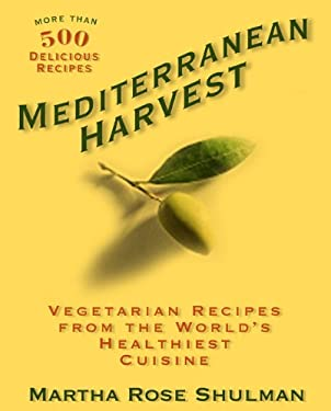 Mediterranean Harvest: Vegetarian Recipes from the World's Healthiest Cuisine