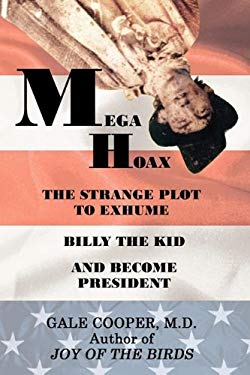 Megahoax: The Strange Plot to Exhume Billy the Kid and Become President 9781600473265