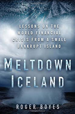 Meltdown Iceland: Lessons on the World Financial Crisis from a Small Bankrupt Island 9781608190188