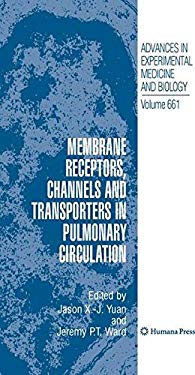 Membrane Receptors, Channels and Transporters in Pulmonary Circulation 9781607614999