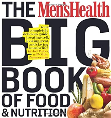 The Men's Health Big Book of Food & Nutrition 9781605293103