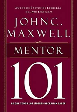 Mentor 101 = Mentoring 101 9781602551848
