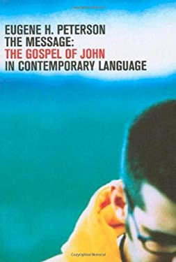 Message: The Gospel of John in Contemporary Language-MS 9781600061066