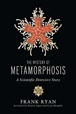 The Mystery of Metamorphosis: A Scientific Detective Story 9781603583411