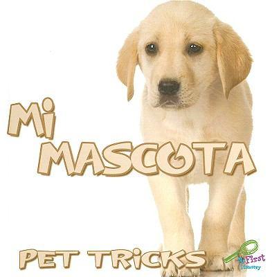Mi Mascota/Pet Tricks