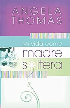 Mi Vida Como Madre Soltera = My Single Mom Life