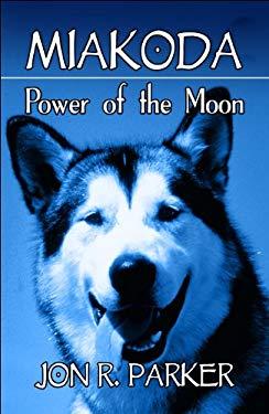 Miakoda: Power of the Moon 9781607497578