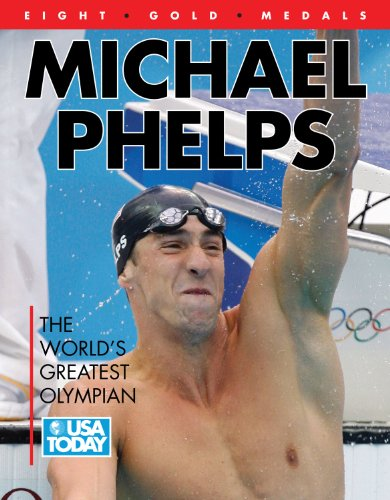 Michael Phelps: The World's Greatest Olympian 9781600782251