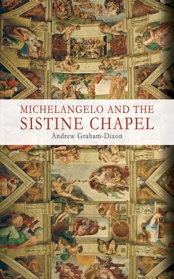 Michelangelo and the Sistine Chapel 9781602393684