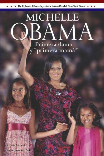 Michelle Obama: Primera Dama y