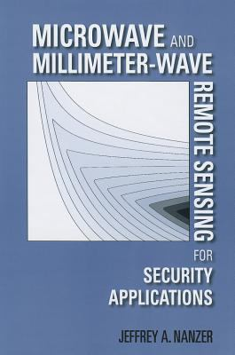 Microwave and Millimeter-Wave Remote Sensing for Security Applications 9781608071722