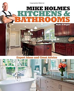 Mike Holmes Kitchens and Baths 9781603209670