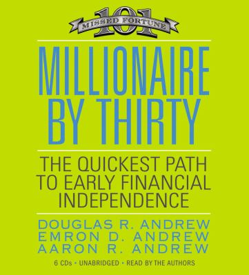 Millionaire by Thirty: The Quickest Path to Early Financial Independence 9781600241499