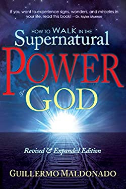 How to Walk in the Supernatural Power of God 9781603742788