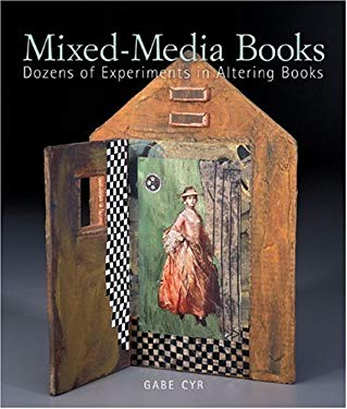 Mixed-Media Books: Dozens of Experiments in Altering Books