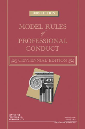 Model Rules of Professional Conduct, 2008 9781604421071