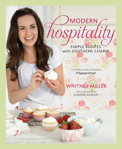 Modern Hospitality: Simple Recipes with Southern Charm 9781609613525