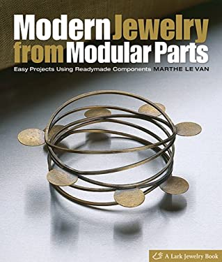 Modern Jewelry from Modular Parts: Easy Projects Using Readymade Components 9781600590474