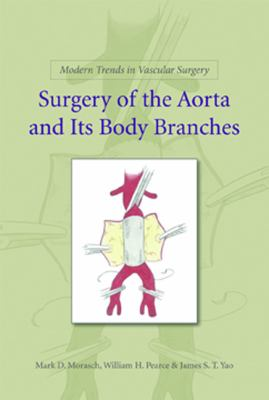 Surgery of the Aorta and Its Body Branches 9781607950547