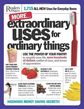 More Extraordinary Uses for Ordinary Things: 1,715 All-New Uses for Everyday Items 9781606520215