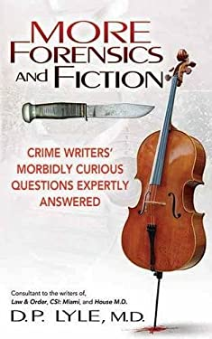 More Forensics and Fiction: Crime Writers Morbidly Curious Questions Expertly Answered 9781605423944