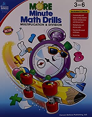 More Minute Math Drills, Grades 3-6: Multiplication & Division 9781604180367