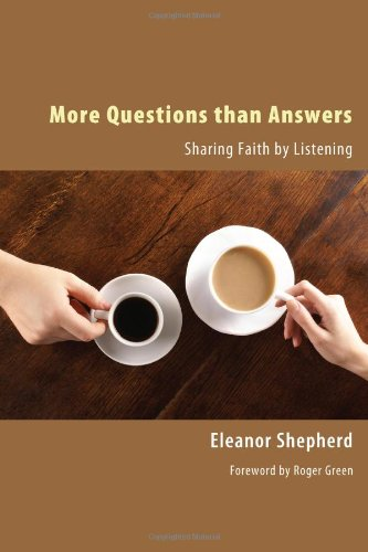 More Questions Than Answers: Sharing Faith by Listening 9781608993611