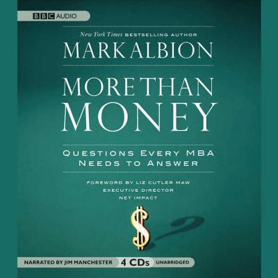 More Than Money: Questions Every MBA Needs to Answer 9781602835375
