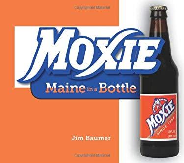 Moxie: Maine in a Bottle 9781608930432
