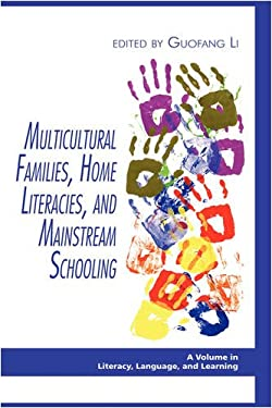 Multicultural Families, Home Literacies, and Mainstream Schooling (Hc) 9781607520368
