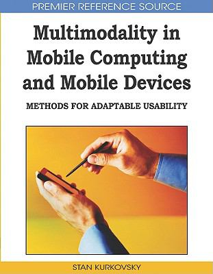 Multimodality in Mobile Computing and Mobile Devices: Methods for Adaptable Usability