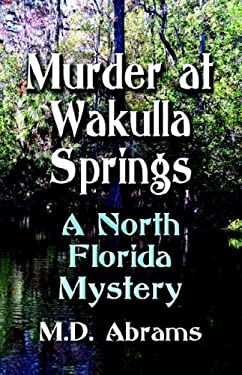 Murder at Wakulla Springs: A North Florida Mystery 9781601450593