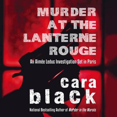 Murder at the Lanterne Rouge: An Aimee Leduc Investigation