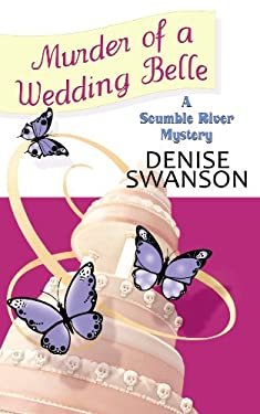 Murder of a Wedding Belle: A Scumble River Mystery 9781602857926