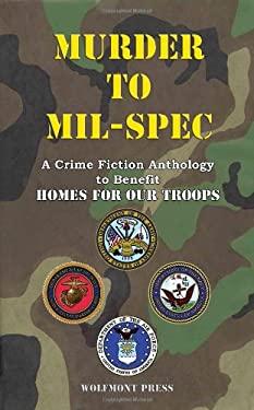 Murder to Mil-Spec 9781603640282
