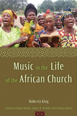 Music in the Life of the African Church 9781602580220