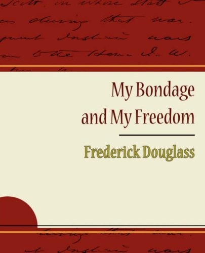 My Bondage and My Freedom - Frederick Douglass 9781604244922