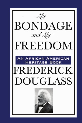 My Bondage and My Freedom (an African American Heritage Book) 9781604592283