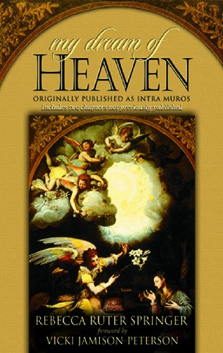 My Dream of Heaven: A Nineteenth Century Spiritual Classic 9781606830130