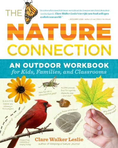 The Nature Connection: An Outdoor Workbook for Kids, Families, and Classrooms 9781603425315