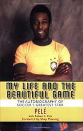 My Life and the Beautiful Game: The Autobiography of Pele 7379184