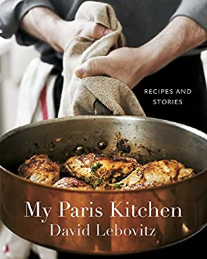 My Paris Kitchen: Recipes and Stories 9781607742678