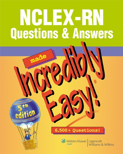 NCLEX-RN Questions & Answers Made Incredibly Easy!: 6,500+ Questions! 9781608312917