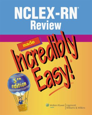 NCLEX-RN Review Made Incredibly Easy! 9781608313419