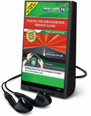 Nailing the Job Interview Freeway Guide: Prepare and Get Hired! [With Headphones] 9781608127085