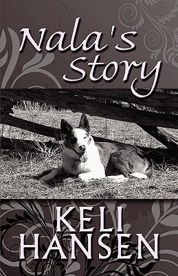 Nala's Story by Keli Hansen - Reviews, Description & more - ISBN ...
